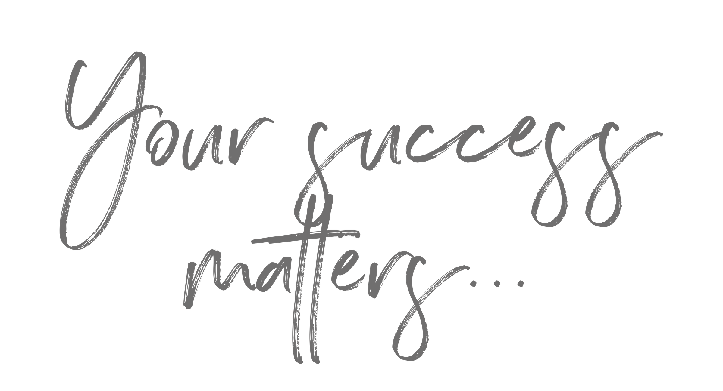 Your success matters (2)